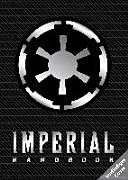 Star Wars  Handbuch der Imperialen Streitkr  fte PDF