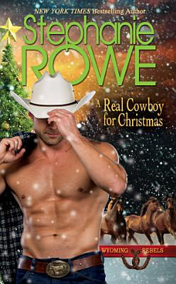 A Real Cowboy for Christmas (Wyoming Rebels)