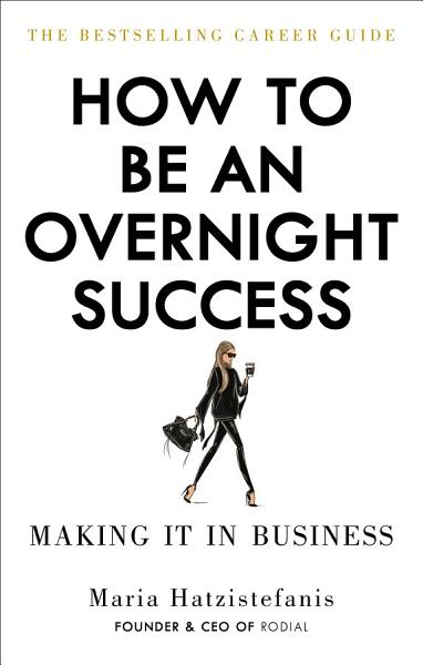 Download How to Be an Overnight Success Book