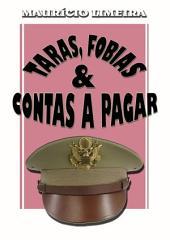 Taras, Fobias & Contas A Pagar