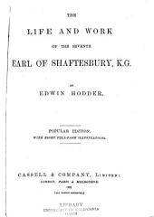 The Life and Work of the Seventh Earl of Shaftesbury, K.G.