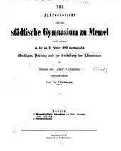 Jahres-Bericht ... über das Städtische Gymnasium zu Memel: 1873