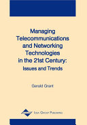 Managing Telecommunications and Networking Technologies in the 21st Century: Issues and Trends