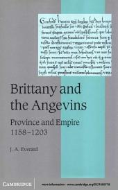 Brittany and the Angevins: Province and Empire 1158–1203