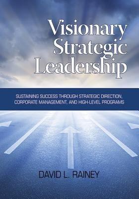 Visionary Strategic Leadership