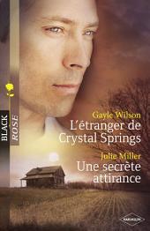 L'étranger de Crystal Springs - Une secrète attirance (Harlequin Black Rose)
