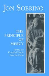 Principle of Mercy: Taking the Crucified People from the Cross