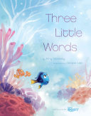 Finding Dory  Picture Book   Three Little Words Book