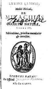 De occultis naturae miraculis: libri IV
