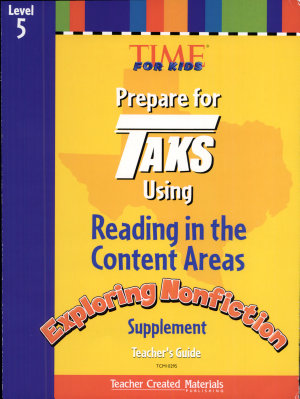 TAKS Reading in the Content Areas  Exploring Nonfiction Supplement Grade 5 Teacher s Guide