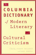 The Columbia Dictionary of Modern Literary and Cultural Criticism PDF
