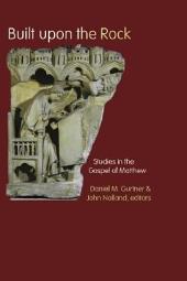 Built Upon the Rock: Studies in the Gospel of Matthew