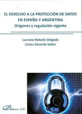El derecho a la protección de datos en España y Argentina: Orígenes y regulación vigente