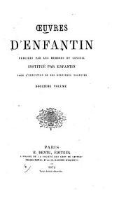 Œuvres de S.-S. & d'Enfantin: publiées par les membres du conseil institué par Enfantin pour l'exécution de ses dernières volontés; et précédées de deux notices historiques, Volumes32à33