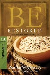Be Restored (2 Samuel & 1 Chronicles): Trusting God to See Us Through