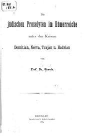 Die jüdischen Proselyten im Römerreiche unter den Kaisern Domitian, Nerva, Trajan und Hadrian