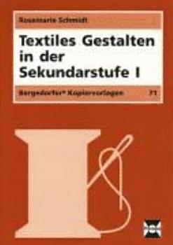Textiles Gestalten in der Sekundarstufe I PDF
