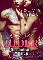 Sexy Rider 4: Der rebellische Milliardär