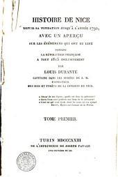 Histoire de Nice depuis sa fondation jusqu'a l'année 1792, avec un aperçu sur les événemens qui ont eu lieu pendant la Révolution française a tout 1815 inclusivement par Louis Durante ... Tome premier [-troisieme]