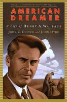American Dreamer  A Life of Henry A  Wallace PDF