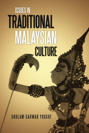 ISSUES IN TRADITIONAL MALAYSIAN CULTURE