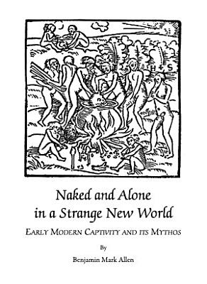 Naked and Alone in a Strange New World PDF