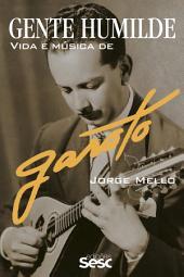 Gente humilde: Vida e música de Garoto