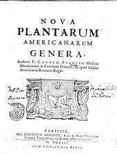Nova plantarum Americanarum genera, authore p. Carolo Plumier ordinis Minimorum in provincia Franciae, & apud insulas Americanas botanico regio: Part 3