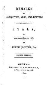 Remarks on antiquities, arts and letters during an excursion in Italy in the years 1802 and 1803