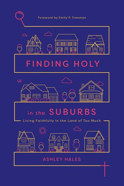 Download Finding Holy in the Suburbs Book