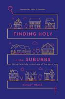 Finding Holy in the Suburbs PDF