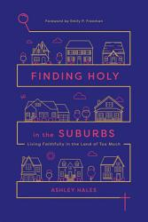 Finding Holy In The Suburbs Book PDF