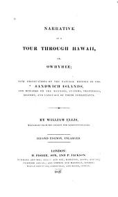 Narrative of a Tour Through Hawaii, Or Owhyhee: With Observations on the Natural History of the Sandwich Islands, and Remarks on the Manners, Customs, Traditions, History, and Language of Their Inhabitants