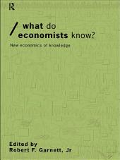 What do Economists Know?: New Economics of Knowledge