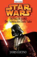 Star Wars  Dunkler Lord  Der Aufstieg des Darth Vader PDF