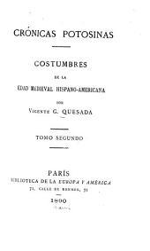 Crónicas potosinas: costumbres de la edad medieval hispano-americana, Volumen 2