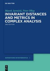 Invariant Distances And Metrics In Complex Analysis Book PDF