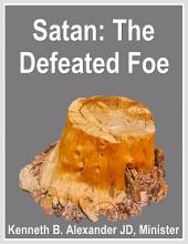 Satan: The Defeated Foe