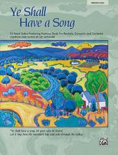 Ye Shall Have a Song: 13 Vocal Solos Featuring Famous Texts