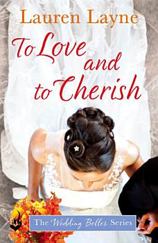 To Love And To Cherish  The Wedding Belles PDF
