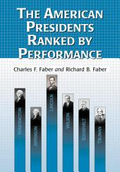 The American Presidents Ranked by Performance