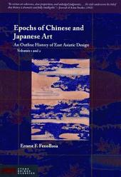Epochs of Chinese and Japanese Art: An Outline History of East Asiatic Design