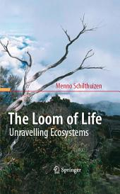 The Loom of Life: Unravelling Ecosystems