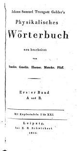 Physikalisches Wörterbuch: neu bearbeitet von Brandes, Gmelin, Horner, Muncke, Pfaff, Band 1