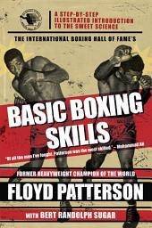 The International Boxing Hall of Fame's Basic Boxing Skills