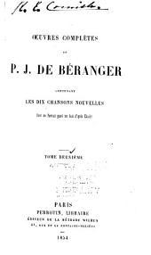 Œuvres complètes de P. J. de Béranger: contenant les dix chansons nouvelles, Volume2