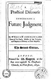 A Practical Discourse Concerning a Future Judgment... by William Sherlock...