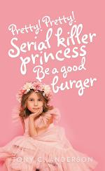 Pretty!Pretty!Serial Killer Princess Be a Good Burger