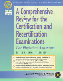 A Comprehensive Review for the Certification and Recertification Examinations