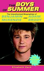 The Boys of Summer: The Unauthorized Biographies of Benjamin McKenzie and Adam Brody